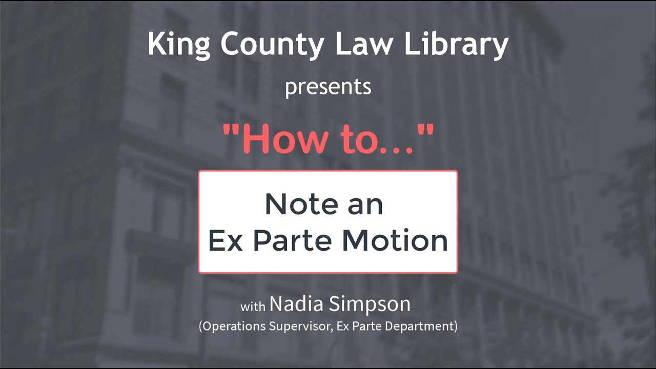 HOW TO... Note an Ex Parte Motion