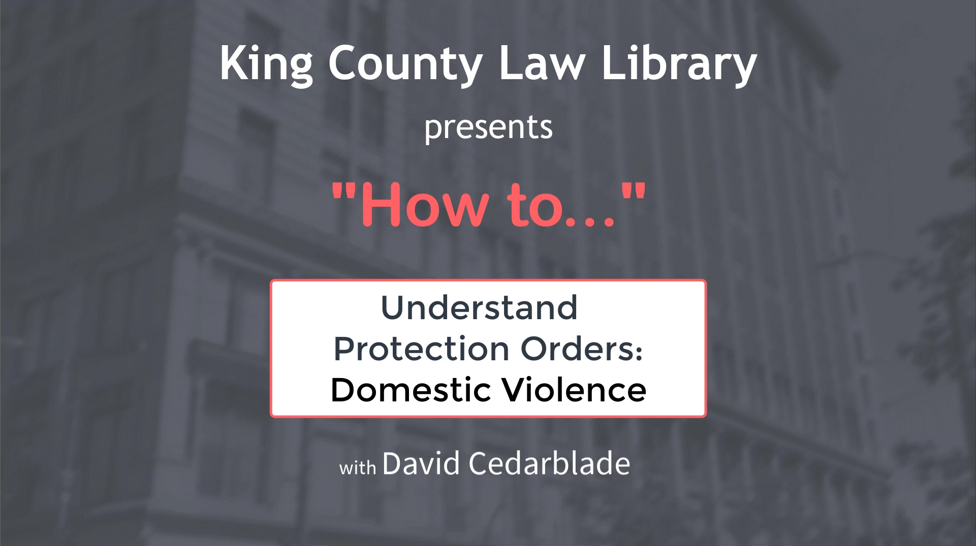 HOW TO...  Understand Protection Orders: Domestic Violence