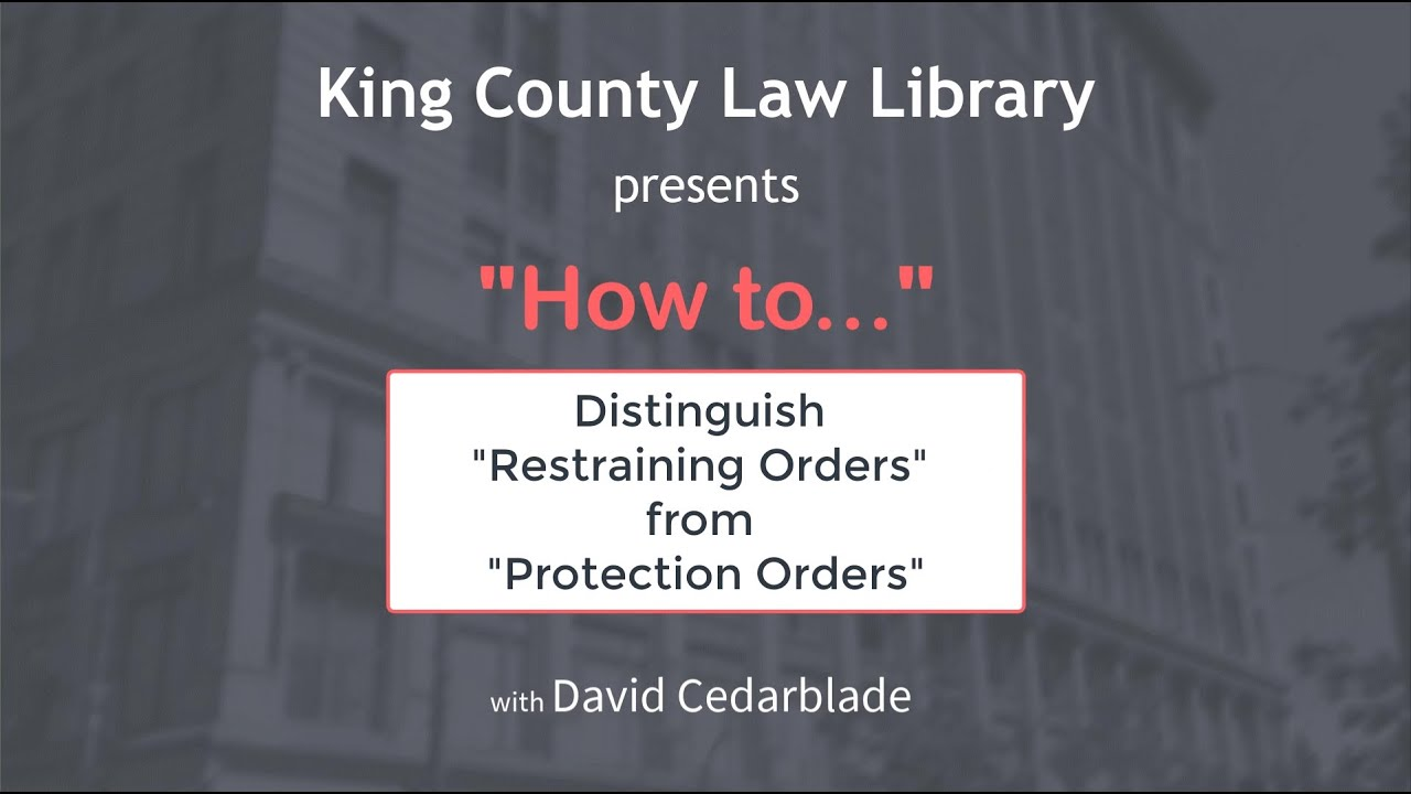HOW TO...  Distinguish Restraining Orders from Protection Orders