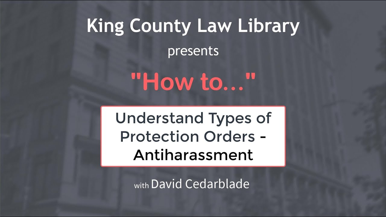 HOW TO... Understand Protection Orders: Antiharassment