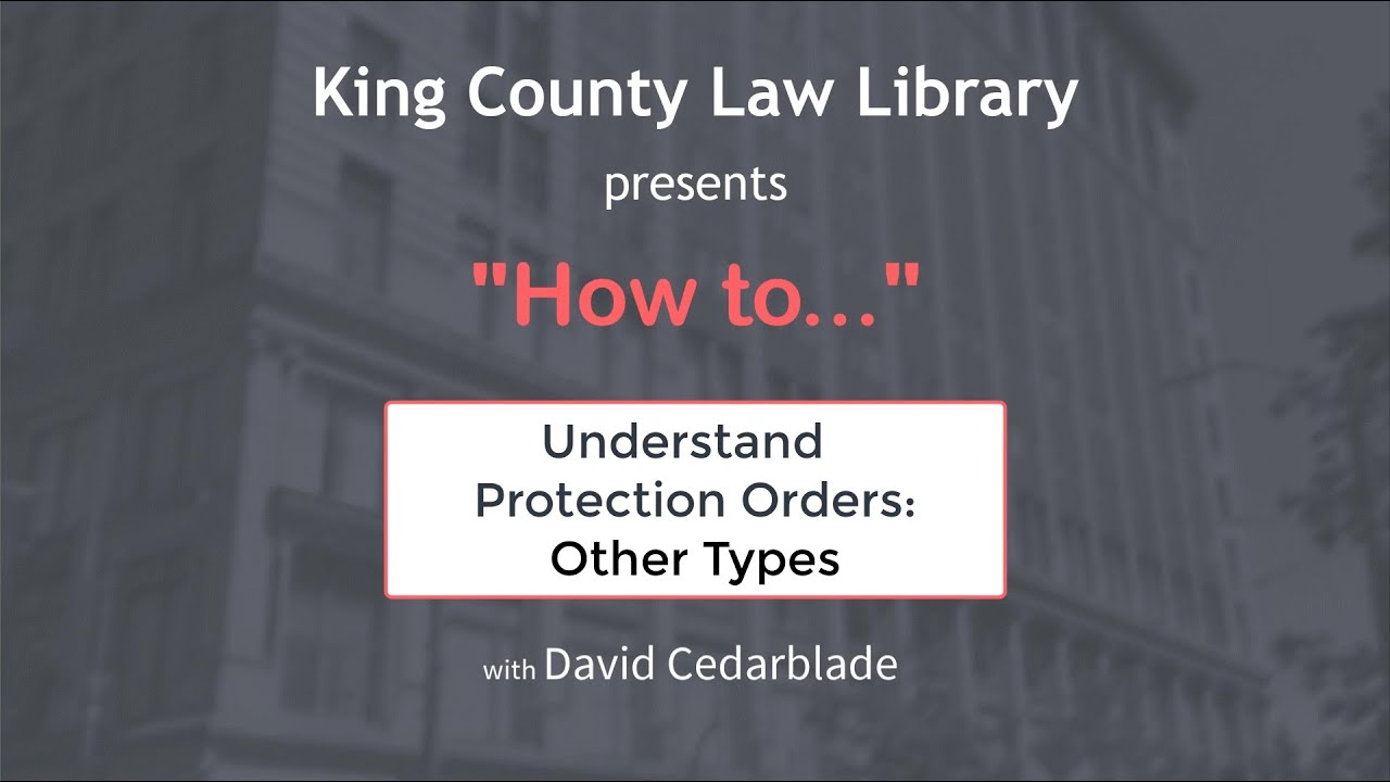 HOW TO...  Understand Protection Orders: Other Types