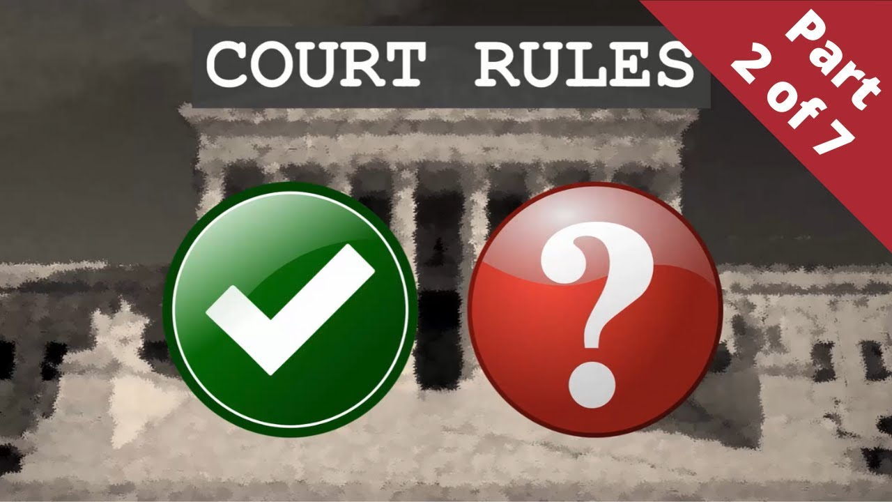 Lawsuits Without Tears - Part 2 (Court Rules)