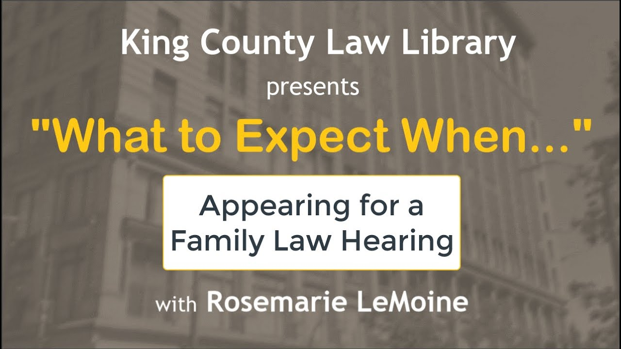 WTEW...  Appearing for a Family Law Hearing