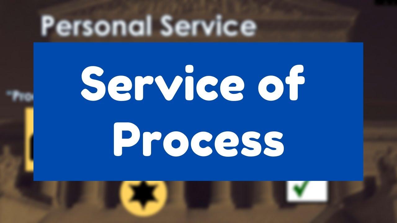 Civil Procedure - Service of Process