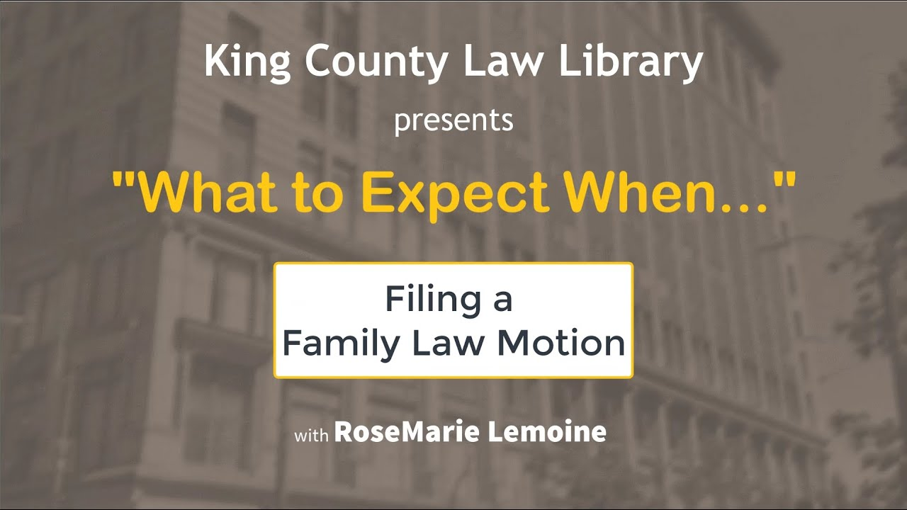 WTEW... Filing a Family Law Motion (08/2020)