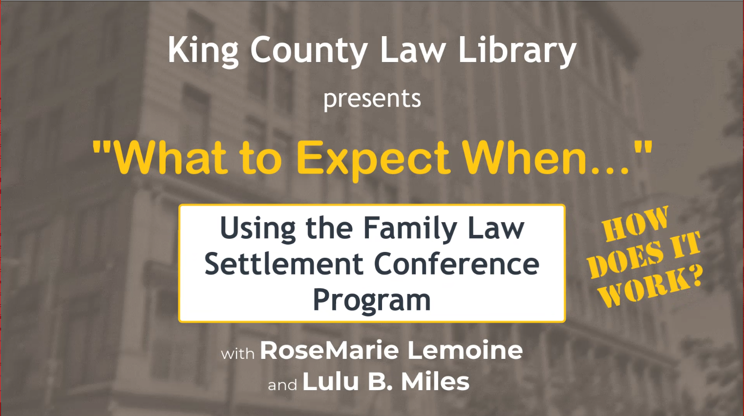 WTEW… Using the Family Law Settlement Conference Program – HOW DOES IT WORK?