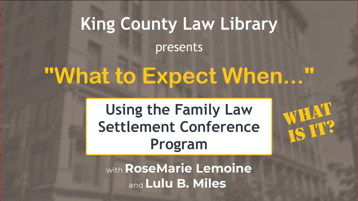WTEW... Using the Family Law Settlement Conference Program - WHAT IS IT?